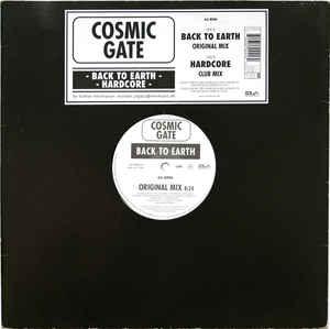 Cosmic Gate - Back To Earth / Hardcore
