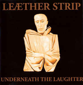 Leæther Strip - Underneath The Laughter