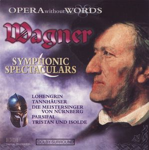 Richard Wagner - Symphonic Spectaculars