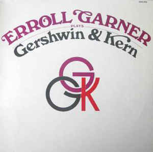 Erroll Garner - Errrol Garner Plays Gershwin And Kern