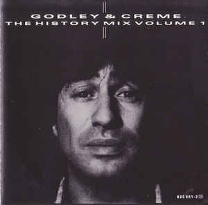 Godley & Creme - The History Mix Volume 1
