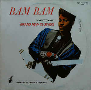 Bam Bam - Give It To Me (Brand New Club Mix)