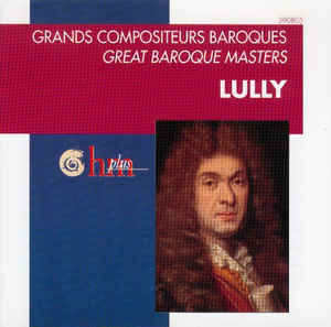 Jean-Baptiste Lully - Grands Compositeurs Baroques