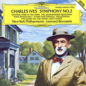 Charles Ives - Symphony No. 2 • Central Park In The Dark • The Unanswered Question • Tone Roads No. 1 • Hymn For Strings • Hallowe'en • The Gong On The Hook And Ladder