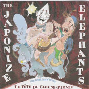 Japonize Elephants - Le Fète Du Cloune - Pirate