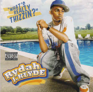 Rydah J. Klyde - What's Really Thizzin'?