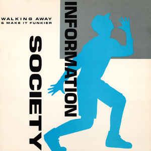 Information Society - Walking Away / Make It Funkier