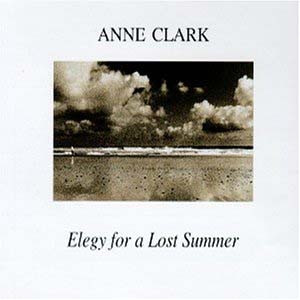 Anne Clark - Elegy For A Lost Summer cover of release
