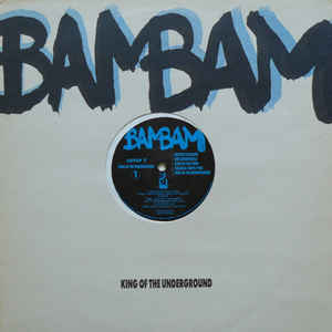 Bam Bam - King Of The Underground