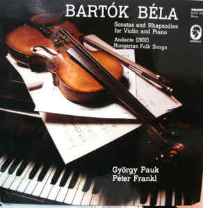 Béla Bartók - Sonatas And Rhapsodies For Violin And Piano / Andante / Hungarian Folk Songs