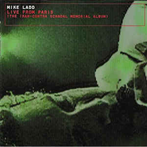 Mike Ladd - Live From Paris (The Iran-Contra Scandal Memorial Album)