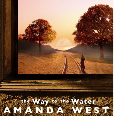 Amanda West - The Way To The Water cover of release
