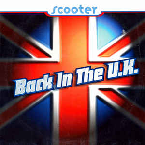 Scooter - Back In The U.K.
