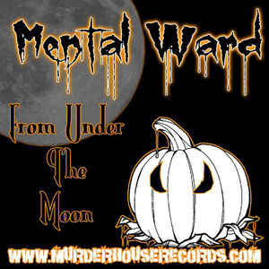 Mental Ward (2) - From Under The Moon