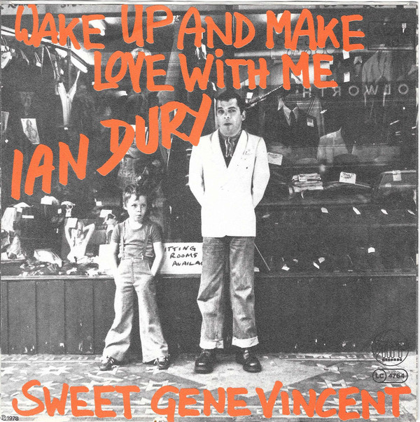 Ian Dury - Wake Up And Make Love With Me / Sweet Gene Vincent cover of release