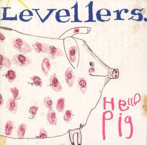 Levellers, The - Hello Pig