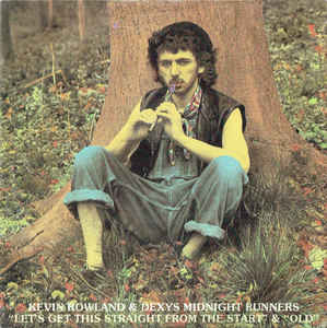 Dexys Midnight Runners - Let's Get This Straight From The Start / Old