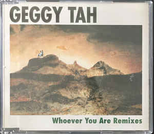 Geggy Tah - Whoever You Are Remixes