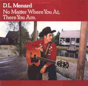 D. L. Menard - No Matter Where You At, There You Are