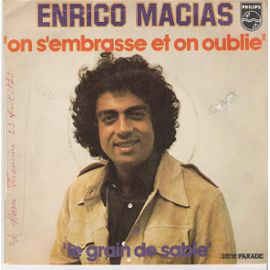 Enrico Macias - On S' Embrasse Et On Oublie / Le Grain De Sable