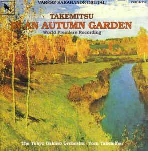 Toru Takemitsu - In An Autumn Garden (For Gagaku Orchestra)