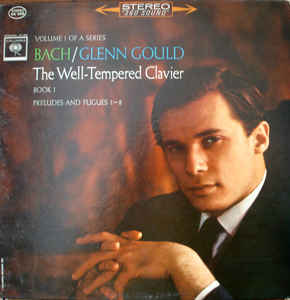 Glenn Gould - Bach: The Well-Tempered Clavier, Book I, Preludes And Fugues 1-8