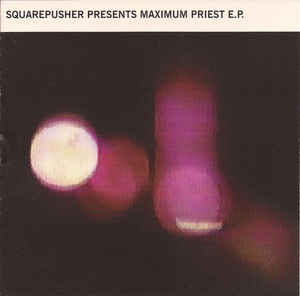 Squarepusher - Maximum Priest E.P.