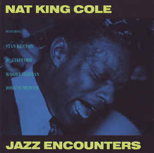 Nat King Cole - Jazz Encounters