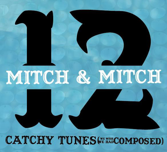 Mitch & Mitch - 12 Catchy Tunes (We Wish We Had Composed) cover of release