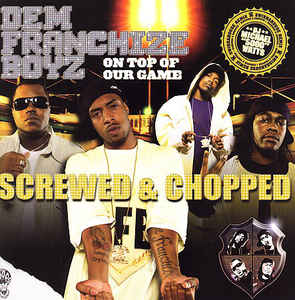 Dem Franchize Boyz - On Top Of Our Game - Screwed & Chopped