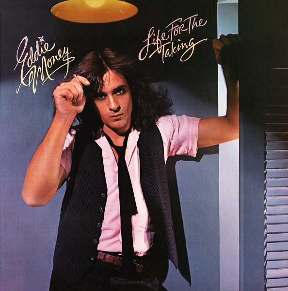 Eddie Money - Life For The Taking cover of release