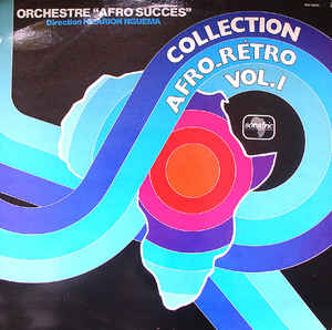 Orchestre Afro Succes - Collection Afro-Rétro - Vol.1