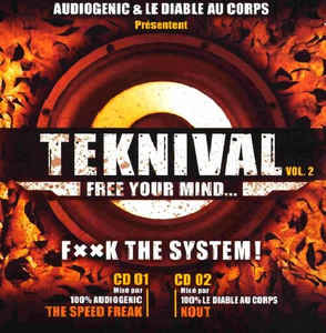 Speed Freak, The - Teknival Vol. 2 - Free Your Mind… F××K The System!