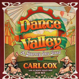 Carl Cox - Live At Dance Valley 2008