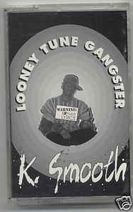 K. Smooth - Looney Tune Gangster