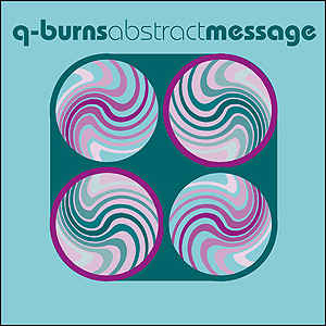 Q-Burns Abstract Message - You Are My Battlestar (Remixes)