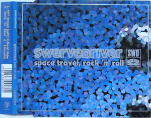 Swervedriver - Space Travel, Rock 'n' Roll