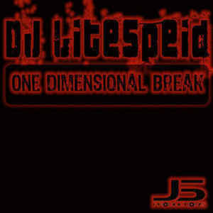DJ Litespeid - One Dimensional Break