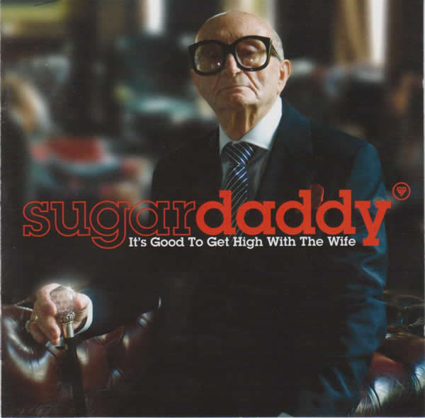 Sugardaddy - It's Good To Get High With The Wife cover of release