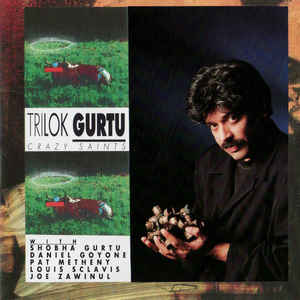 Trilok Gurtu - Crazy Saints