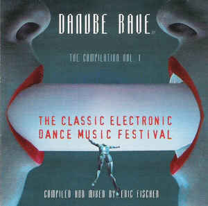 Eric Fischer - Danube Rave  - The Compilation Vol. 1