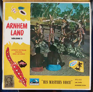 Australian Aborigines - Arnhem Land Volume 2: Authentic Australian Aboriginal Songs And Dances