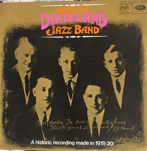 Original Dixieland Jazz Band -  A Historic Recording Made In 1919/1920