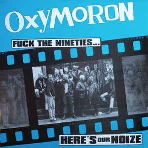 Oxymoron - Fuck The Nineties...Here's Our Noize! cover of release