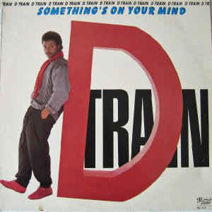 D-Train - Something's On Your Mind