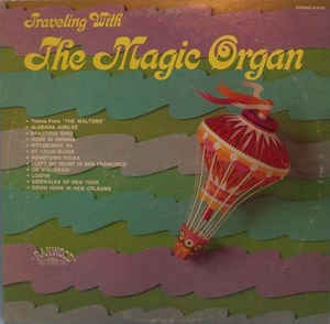 Magic Organ, The - Traveling With The Magic Organ