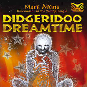 Mark Atkins - Didgeridoo Dreamtime