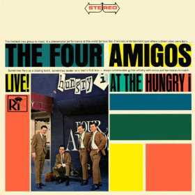 Four Amigos, The - Live! At The Hungry I cover of release