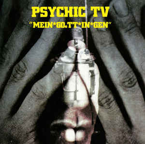 Psychic TV - Mein*Goett*In*Gen