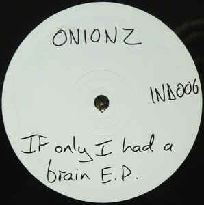 Onionz - If Only I Had A Brain E.P.